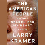 The American People, Vol. 1 : Search for My Heart - Larry Kramer