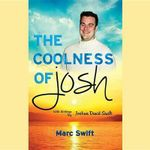 The Coolness of Josh - Marc Swift