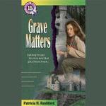 Grave Matters : Jennie McGrady Mysteries - Patricia H Rushford