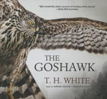The Goshawk - T H White