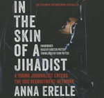 In the Skin of a Jihadist : A Young Journalist Enters the Isis Recruitment Network - Anna Erelle