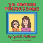 In Another Person's Shoes - Cynthia Phillipson