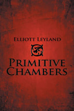 Primitive Chambers - Elliott Leyland