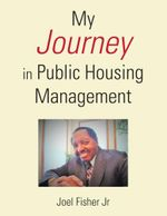 My Journey in Public Housing Management - Joel Fisher Jr