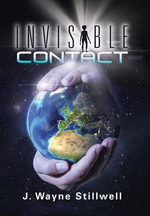 Invisible Contact - J. Wayne Stillwell