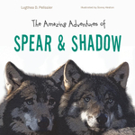 The Amazing Adventures of Spear & Shadow - Lugthea D. Pelissier