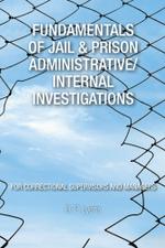 Fundamentals of Jail & Prison Administrative/Internal Investigations - D. P. Lyons