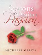 Seasons of a Distinct Passion - Michelle Garcia