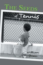 The Seeds of Tennis - William Strain
