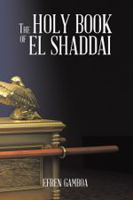 The Holy Book of El Shaddai - Efren Gamboa