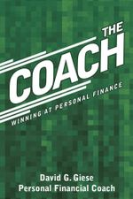 The Coach : Winning at Personal Finance - David G. Giese
