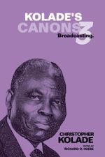 KOLADE'S CANONS 3 : Broadcasting. - Christopher Kolade