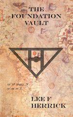 The Foundation Vault - Lee F Herrick