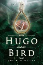 Hugo and the Bird : The Toothfairy - Jeff Mills
