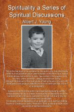 Spirituality a Series of Spiritual Discussions - Albert J. Young