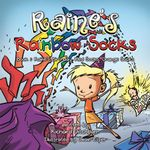 Raine's Rainbow Socks : Book 1: Happy Birthday Raine, Red Socks, Orange Socks - Richard Ditchburn