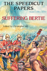 The Speedicut Papers : Book 5 (1871-1879): Suffering Bertie - Christopher Joll