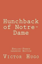 Hunchback of Notre-Dame : Hunchback of Notre-Dame: (English-French Learning Edition) - Victor Hugo