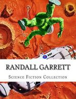 Randall Garrett, Science Fiction Collection - Randall Garrett