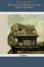 Uncle Tom's Cabin, Young Folks' Edition - Harriet Beecher Stowe