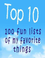 Top 10 : 100 Fun Lists of My Favorite Things - Snapping Turtle Books