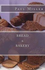 Bread & Bakery - Paul Miller