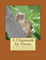A Chipmunk for Emma : 20 Piano Solos from the Early Elementary to Intermediate Levels - Miriam Troxler