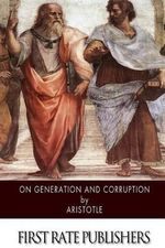 On Generation and Corruption - Aristotle
