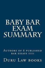 Baby Bar Exam Summary : Authors of 6 Published Bar Essays !!!!!! - Duru Law Books