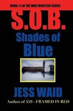 Shades of Blue : Book #1 in the Mike Montego Series - Jess Waid