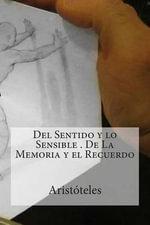 del Sentido y Lo Sensible / de La Memoria y El Recuerdo - Aristotle