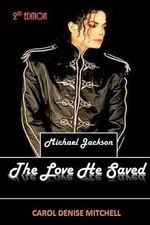 Michael Jackson the Love He Saved - Carol Denise Mitchell