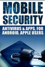 Mobile Security : AntiVirus & Apps for Android and IOS Apple Users - Jameson