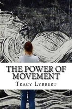 The Power of Movement : Stage Composition and Blocking - Tracy Lybbert