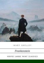 Frankenstein : Large Print Edition - Mary Shelley