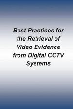Best Practices for the Retrieval of Video Evidence from Digital Cctv Systems - Federal Bureau of Investigation