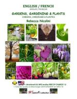 English / French : Gardens, Gardening & Plants: Color Version - Rebecca Nicolini