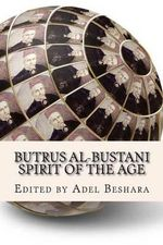 Butrus Al-Bustani : Spirit of the Age - Adel Beshara