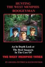 Hunting the West Memphis Boogeyman - Amanda Pettrey