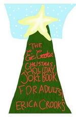 The Eric Crooks Christmas Holiday Joke Book for Adults ! - Erica Crooks