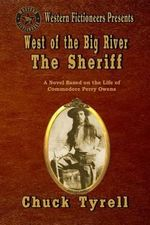 West of the Big River : The Sheriff - Chuck Tyrell