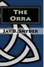 The Orra - Jay B Snyder