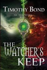 The Watcher's Keep - Timothy Bond