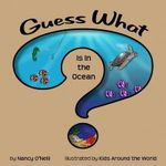 Guess What Is in the Ocean? - Nancy O'Neill