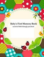 Baby's First Memory Book : Baby's First Memory Book; Record of Birth Through Preschool - A Wonser