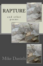 Rapture : And Other Poems - Mike Daniels