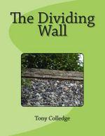 The Dividing Wall - Tony Colledge