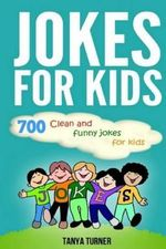 Jokes for Kids : 700 Clean and Funny Jokes for Kids