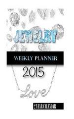 Jewelry Weekly Planner 2015 : 2 Year Calendar