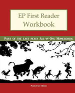Ep First Reader Workbook : Part of the Easy Peasy All-In-One Homeschool - Puzzlefast